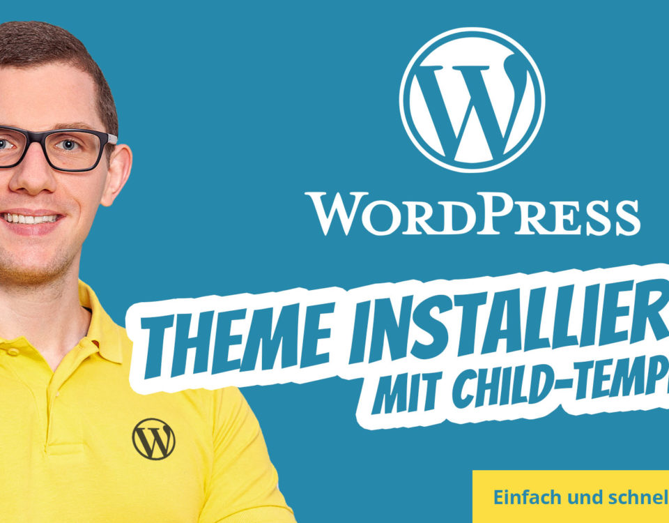 Wordpress Theme Installieren Einfach Richtig Mit Child Theme Template Installieren Manuell