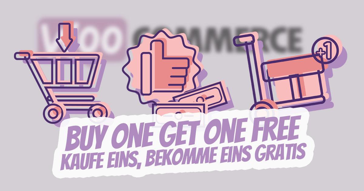 Woocommerce Kaufe Eins Bekomme Eins Gratis Plugin Buy One Get One Free