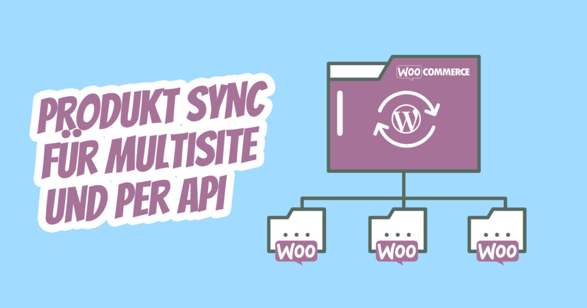 Woocommerce Multisite Sync Automatisch Produkte Synchronisiere Mehrere Shops Api