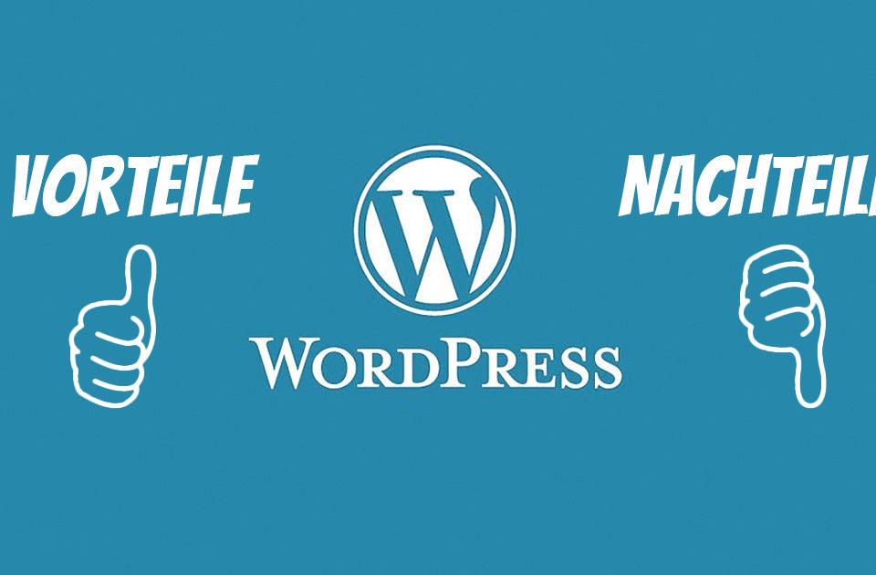Wordpress Vorteile Nachteile Warum Wordpress